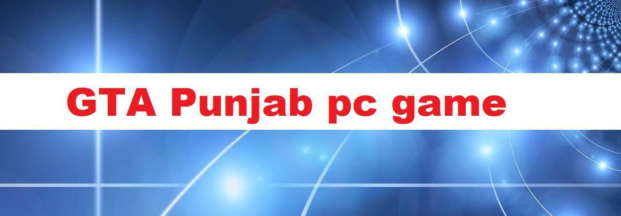 gta punjab game free download full version for pc windows 7